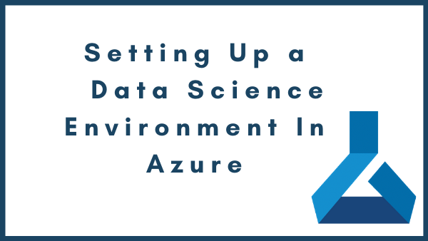 title graphic for setting up a data science environment in azure