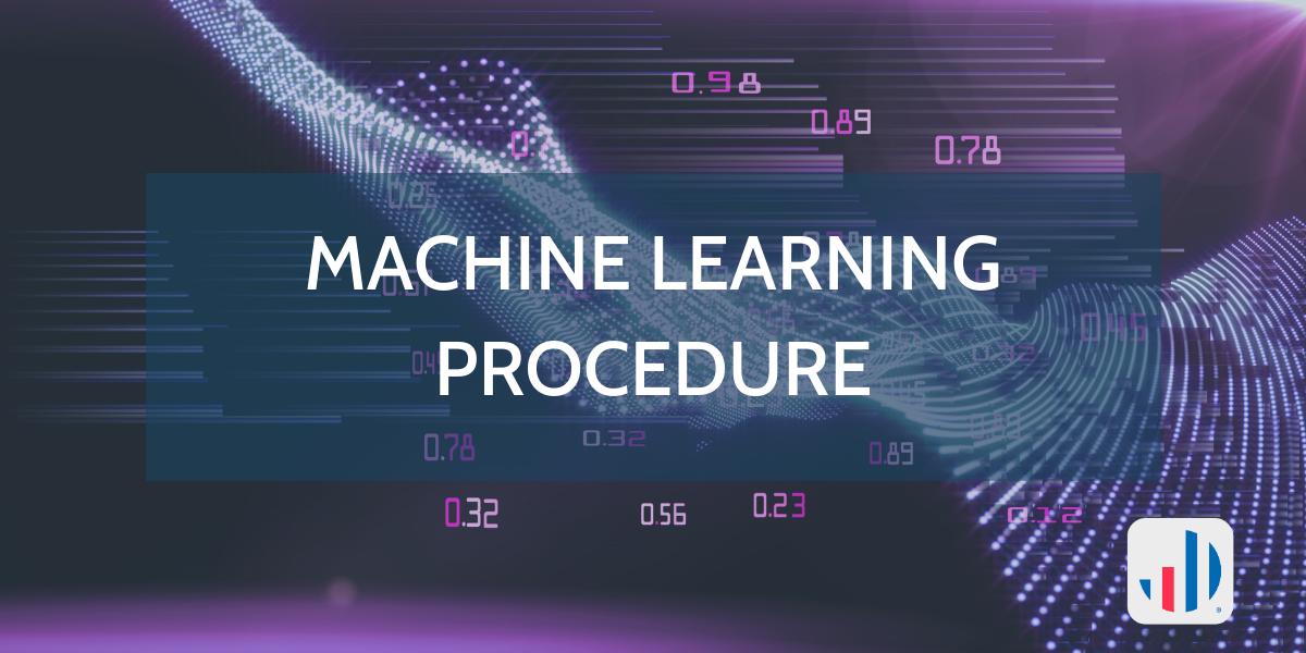 Machine Learning Procedure - The Data Analysis Bureau